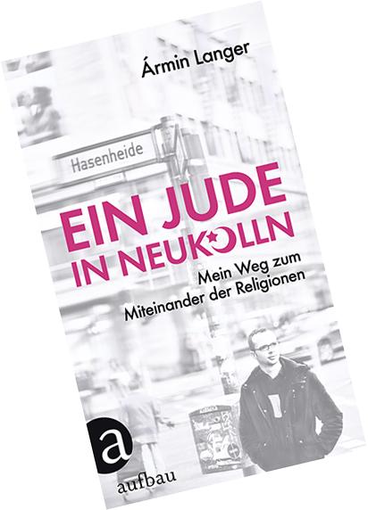 Armin Langer: Ein Jude in Neukölln